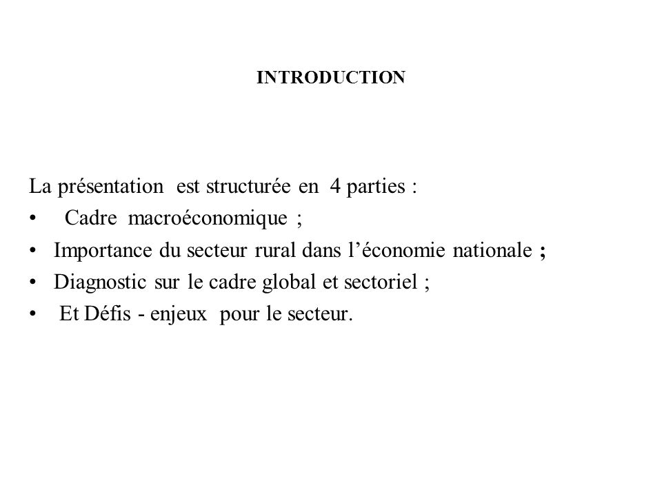 La présentation est structurée en 4 parties : Cadre macroéconomique ;