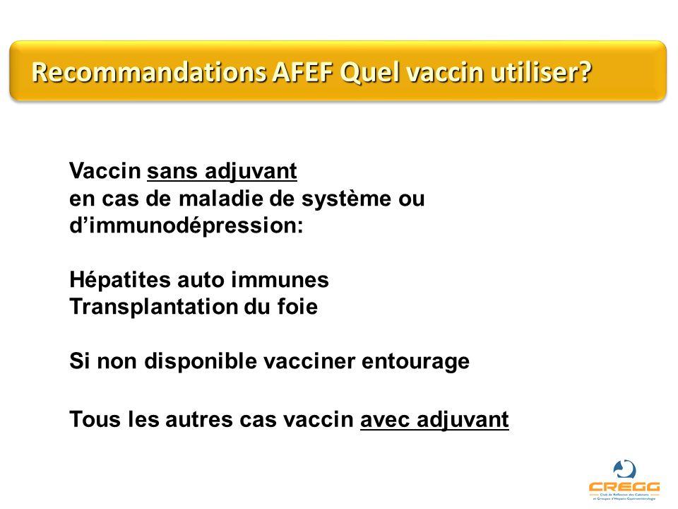 Recommandations AFEF Quel vaccin utiliser