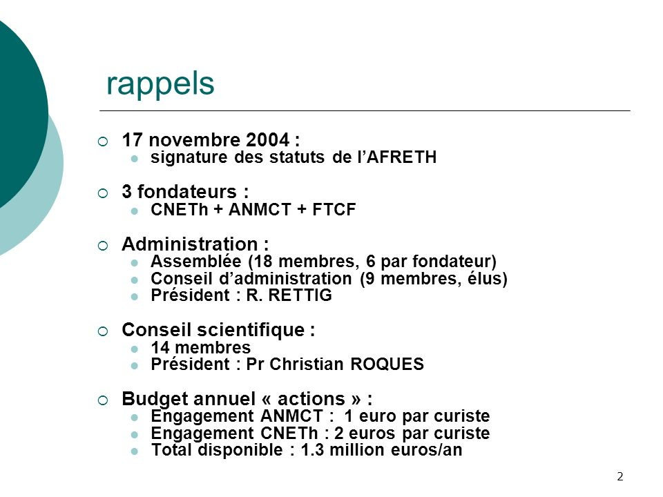 rappels 17 novembre 2004 : 3 fondateurs : Administration :