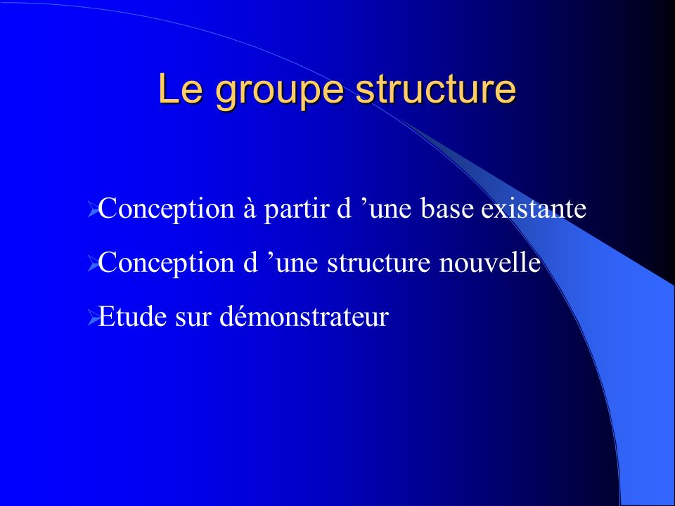 Le groupe structure Conception à partir d 'une base existante
