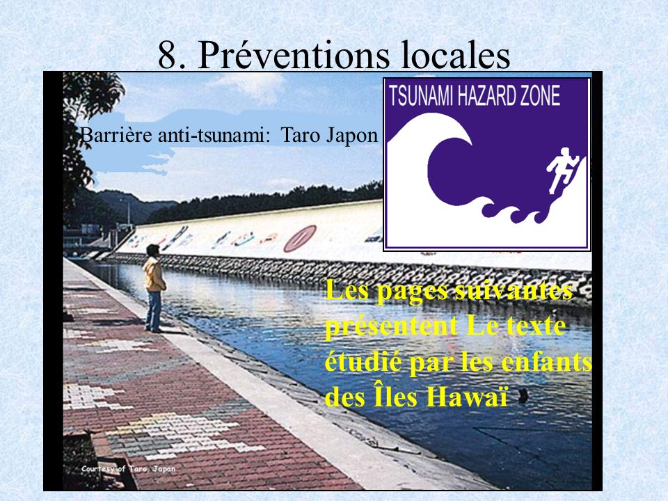 8. Préventions locales Barrière anti-tsunami: Taro Japon. Les pages suivantes présentent Le texte étudié par les enfants.