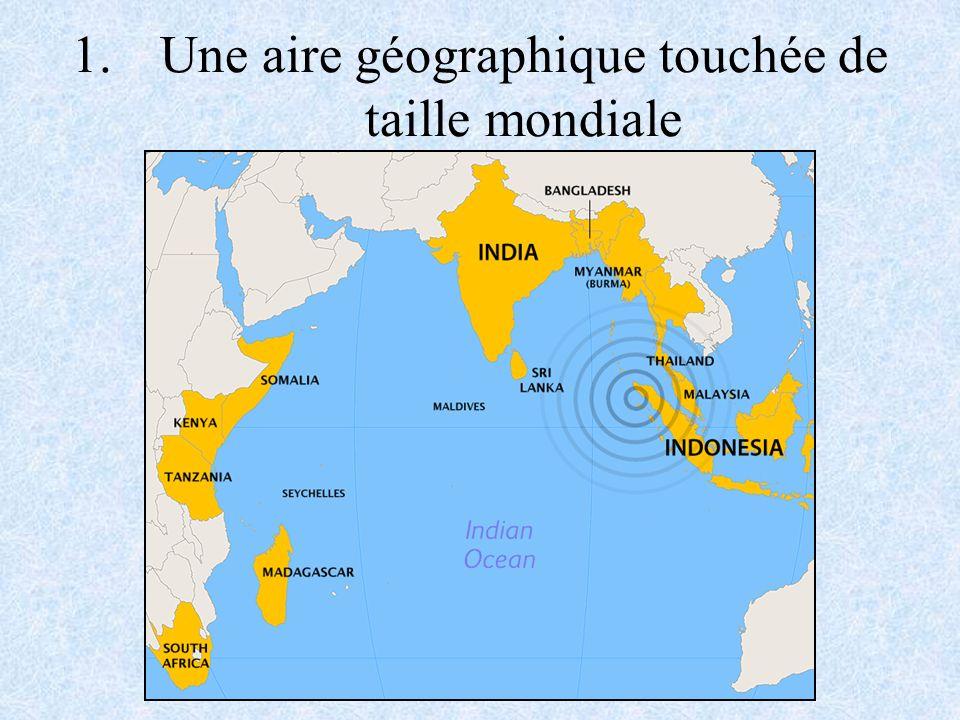Une aire géographique touchée de taille mondiale