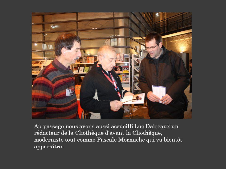 Au passage nous avons aussi accueilli Luc Daireaux un rédacteur de la Cliothèque d avant la Cliothèque, moderniste tout comme Pascale Mormiche qui va bientôt apparaître.