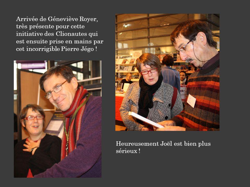 Arrivée de Géneviève Royer, très présente pour cette initiative des Clionautes qui est ensuite prise en mains par cet incorrigible Pierre Jégo !