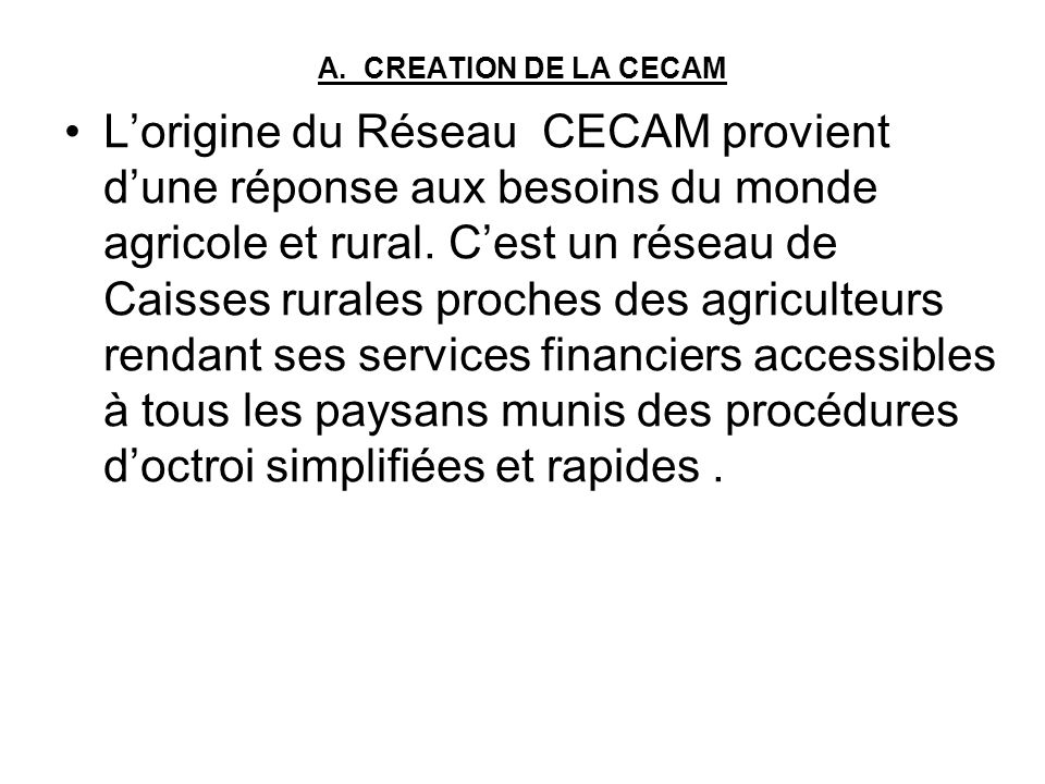 A. CREATION DE LA CECAM