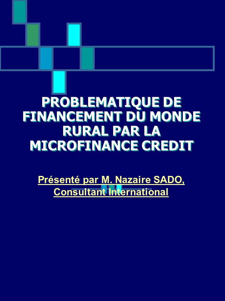 PROBLEMATIQUE DE FINANCEMENT DU MONDE RURAL PAR LA MICROFINANCE CREDIT