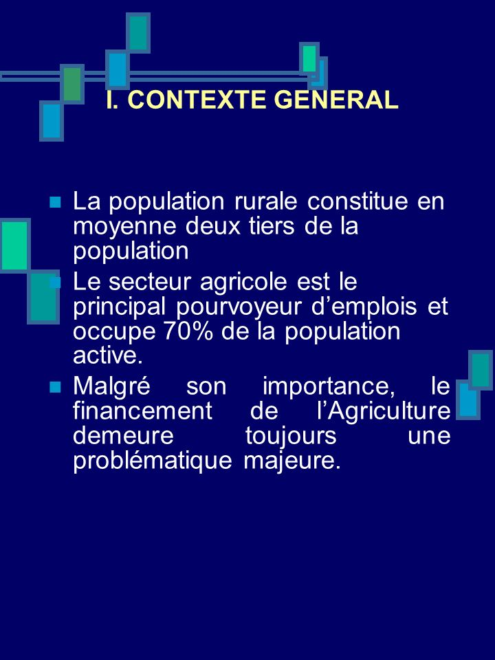 I. CONTEXTE GENERALLa population rurale constitue en moyenne deux tiers de la population.