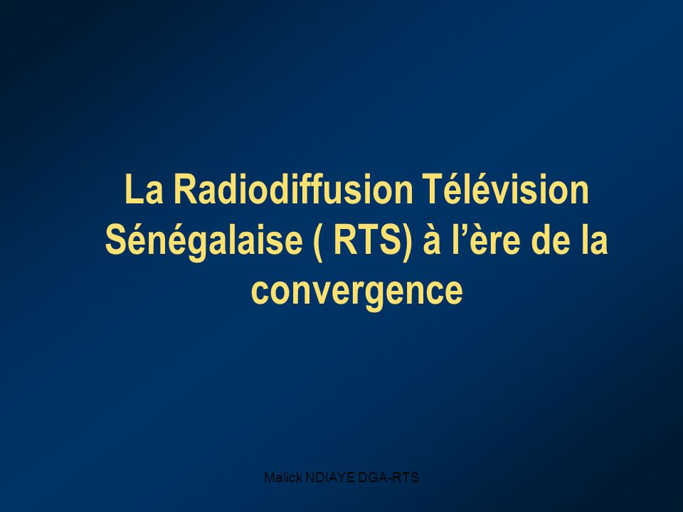 La Radiodiffusion Télévision Sénégalaise ( RTS) à l'ère de la convergence