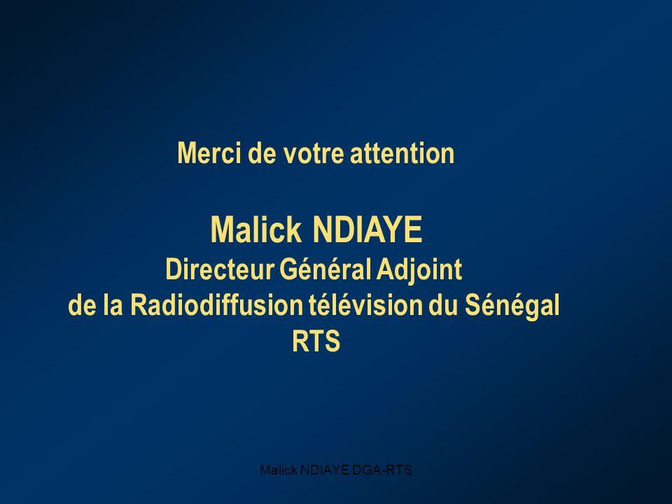 Malick NDIAYE Merci de votre attention Directeur Général Adjoint