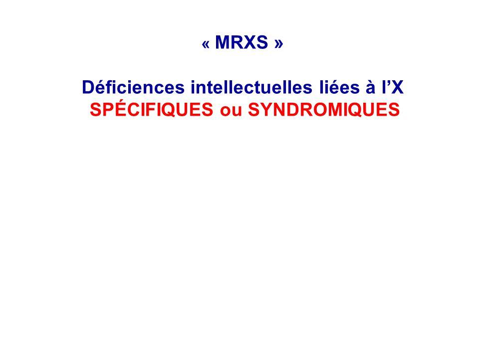 « MRXS » Déficiences intellectuelles liées à l'X SPÉCIFIQUES ou SYNDROMIQUES