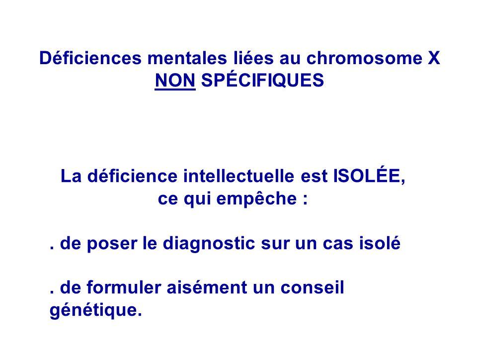 Déficiences mentales liées au chromosome X NON SPÉCIFIQUES