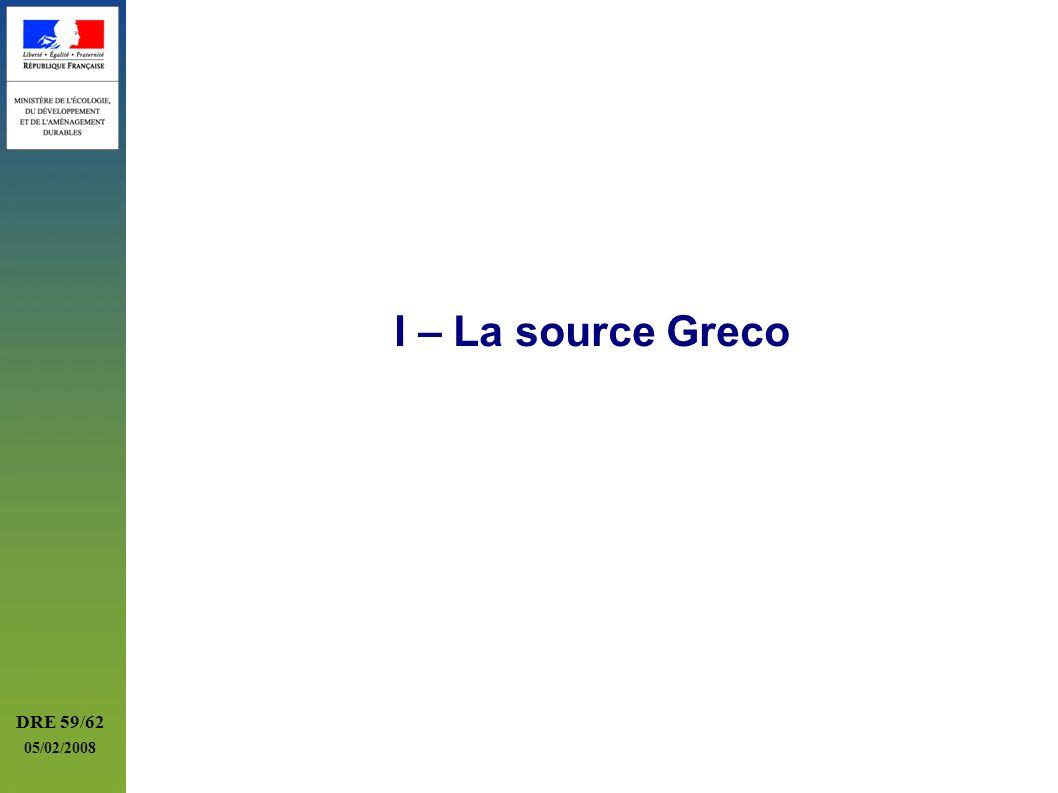 I – La source Greco DRE 59/62 05/02/2008