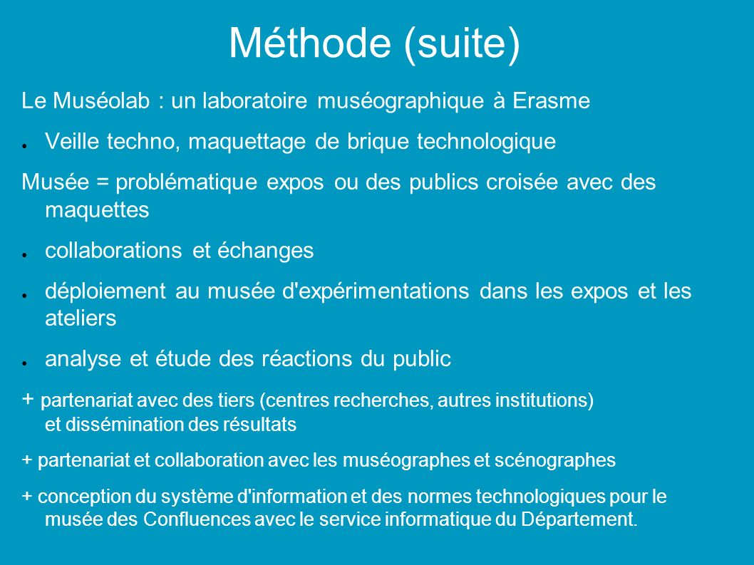 Méthode (suite) Le Muséolab : un laboratoire muséographique à Erasme