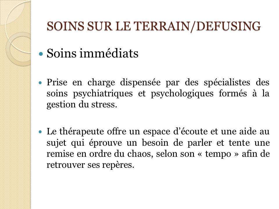SOINS SUR LE TERRAIN/DEFUSING