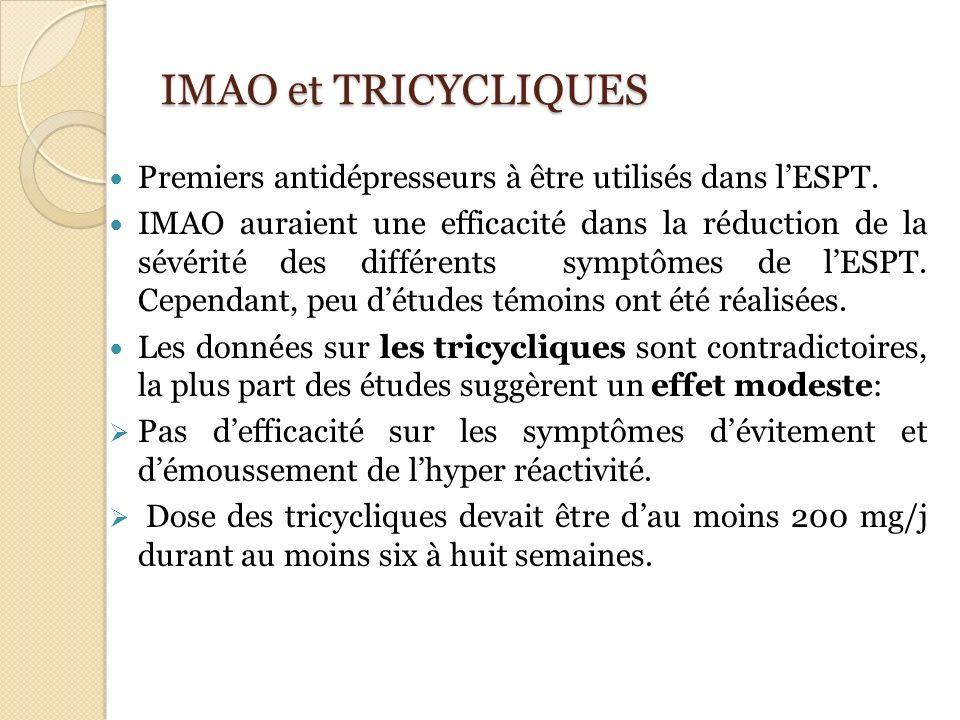 IMAO et TRICYCLIQUES Premiers antidépresseurs à être utilisés dans l'ESPT.