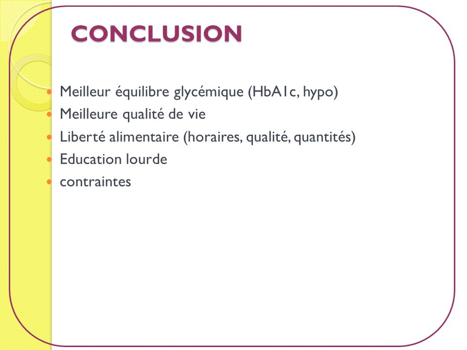 CONCLUSION Meilleur équilibre glycémique (HbA1c, hypo)
