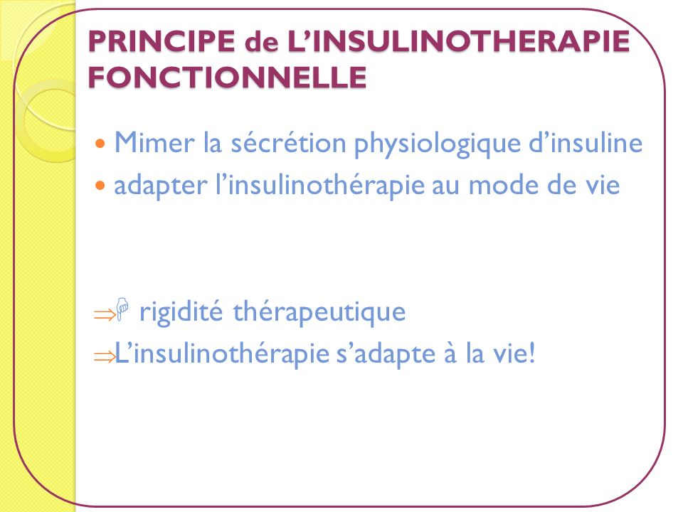 PRINCIPE de L'INSULINOTHERAPIE FONCTIONNELLE