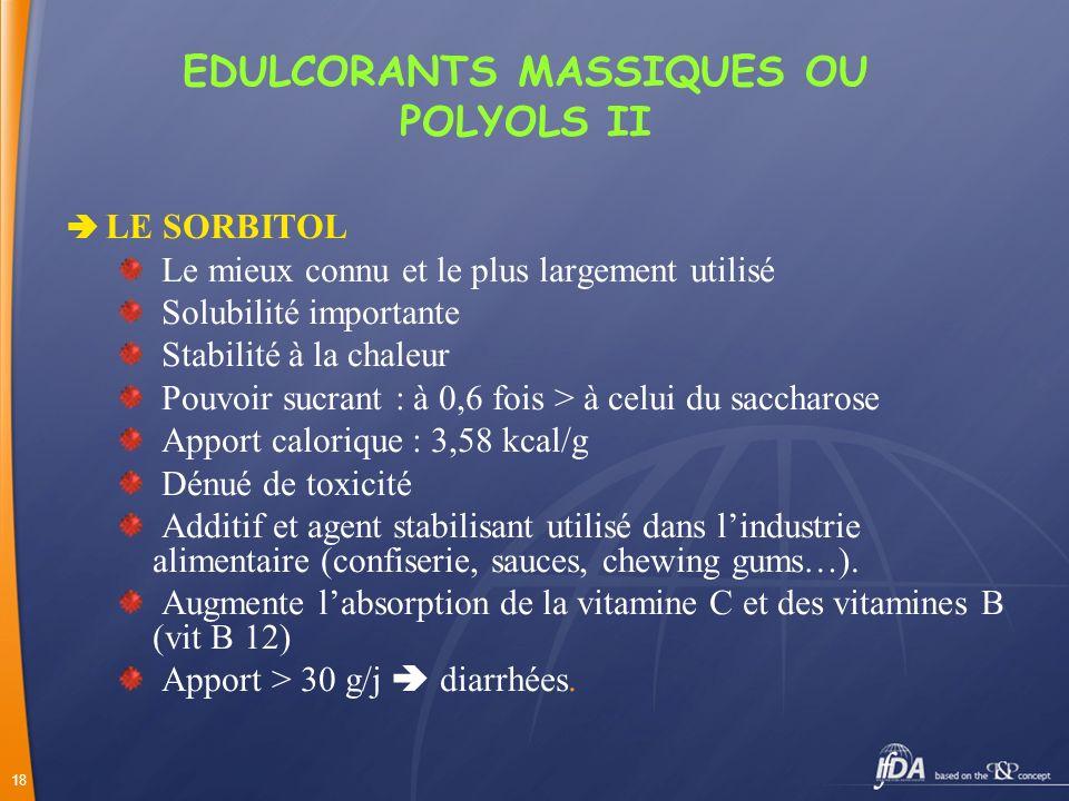 EDULCORANTS MASSIQUES OU POLYOLS II