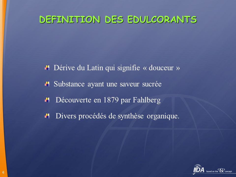 DEFINITION DES EDULCORANTS