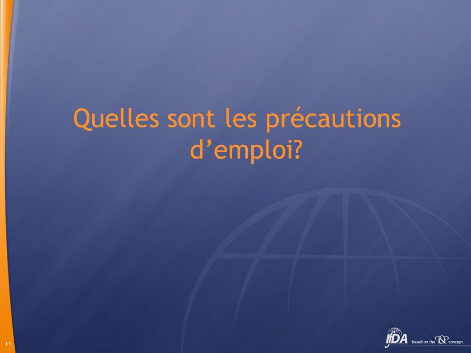 Quelles sont les précautions d'emploi