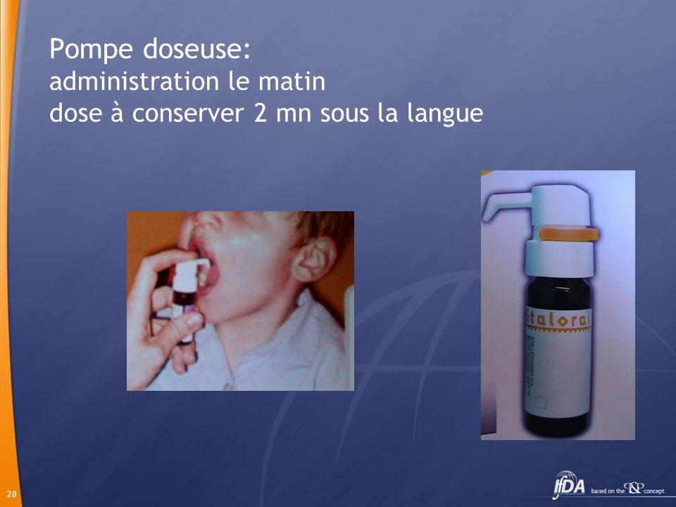 Pompe doseuse: administration le matin dose à conserver 2 mn sous la langue
