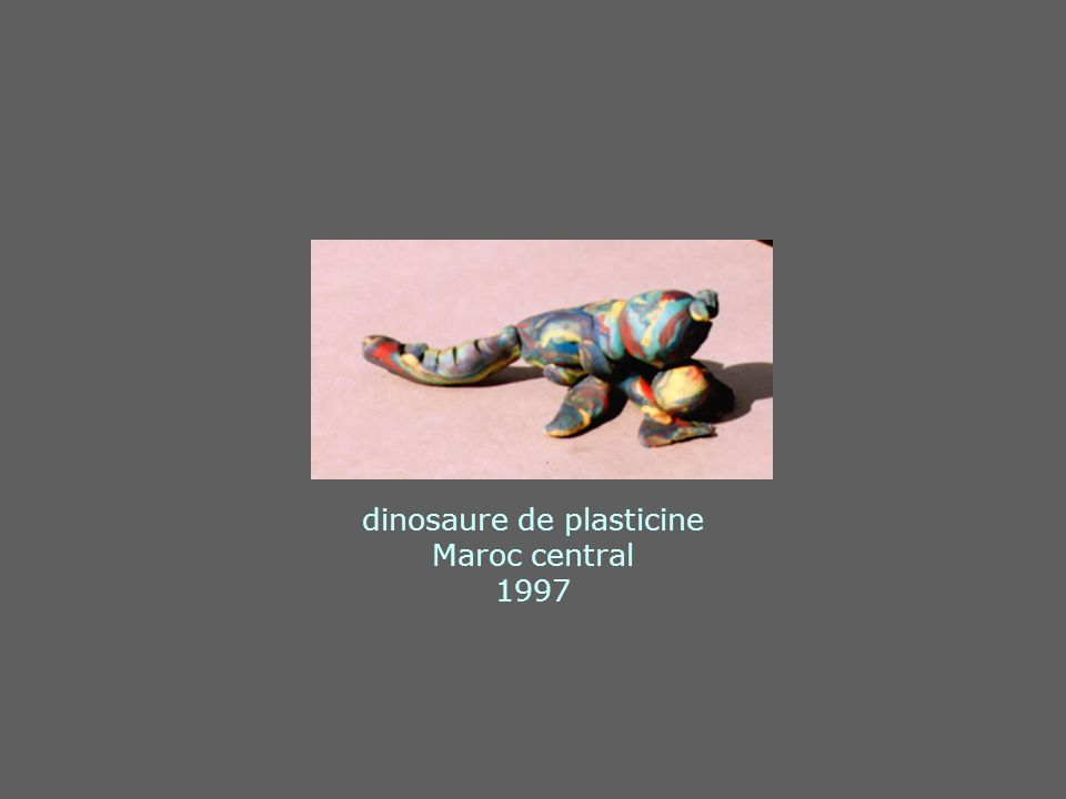 dinosaure de plasticine Maroc central 1997