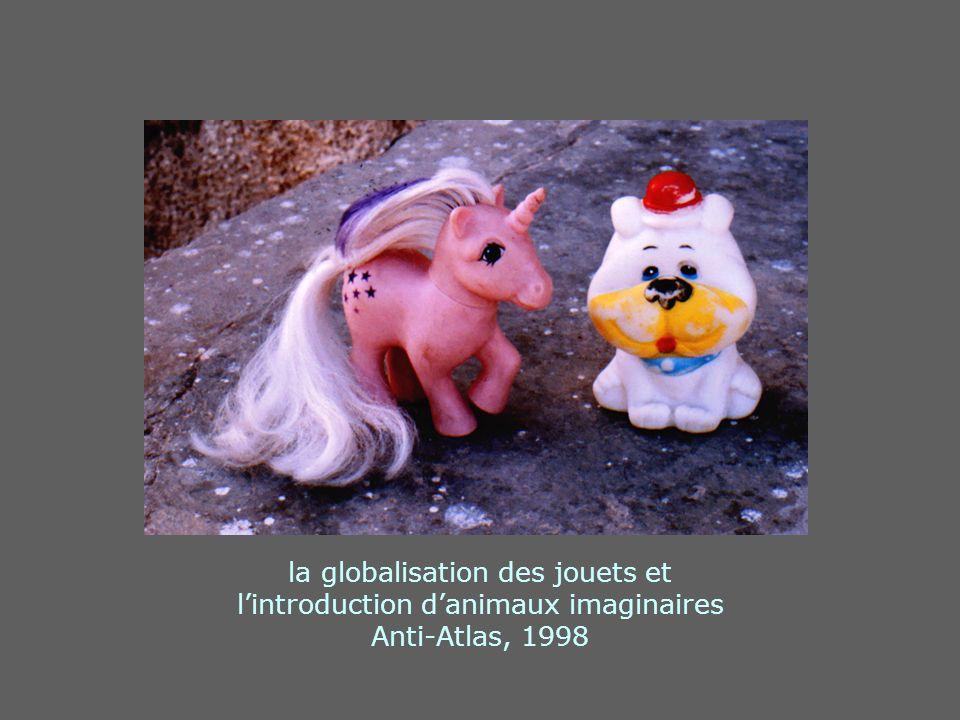 la globalisation des jouets et l'introduction d'animaux imaginaires Anti-Atlas, 1998
