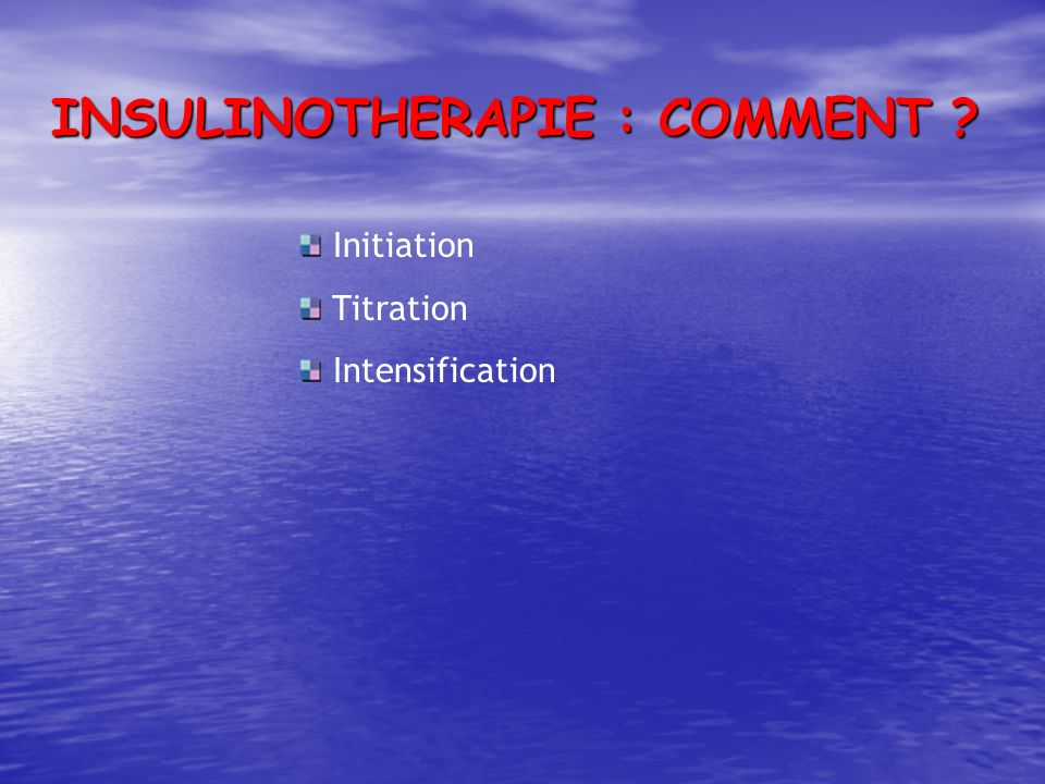INSULINOTHERAPIE : COMMENT