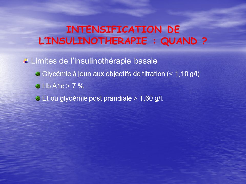 INTENSIFICATION DE L'INSULINOTHERAPIE : QUAND