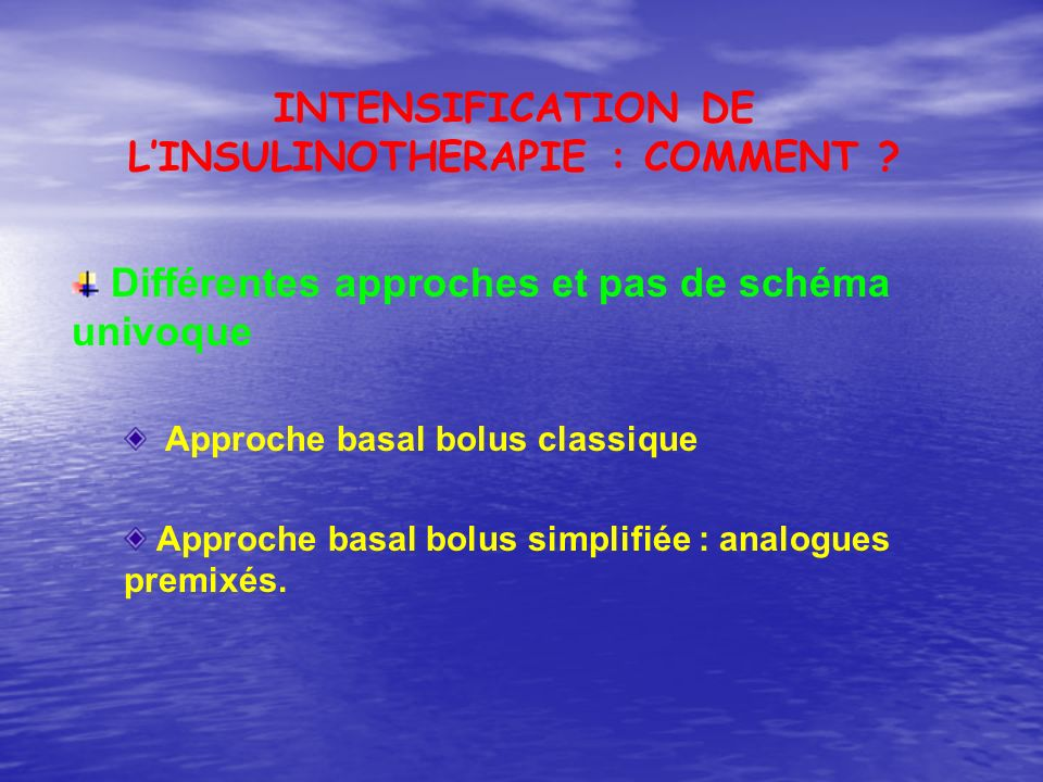 INTENSIFICATION DE L'INSULINOTHERAPIE : COMMENT