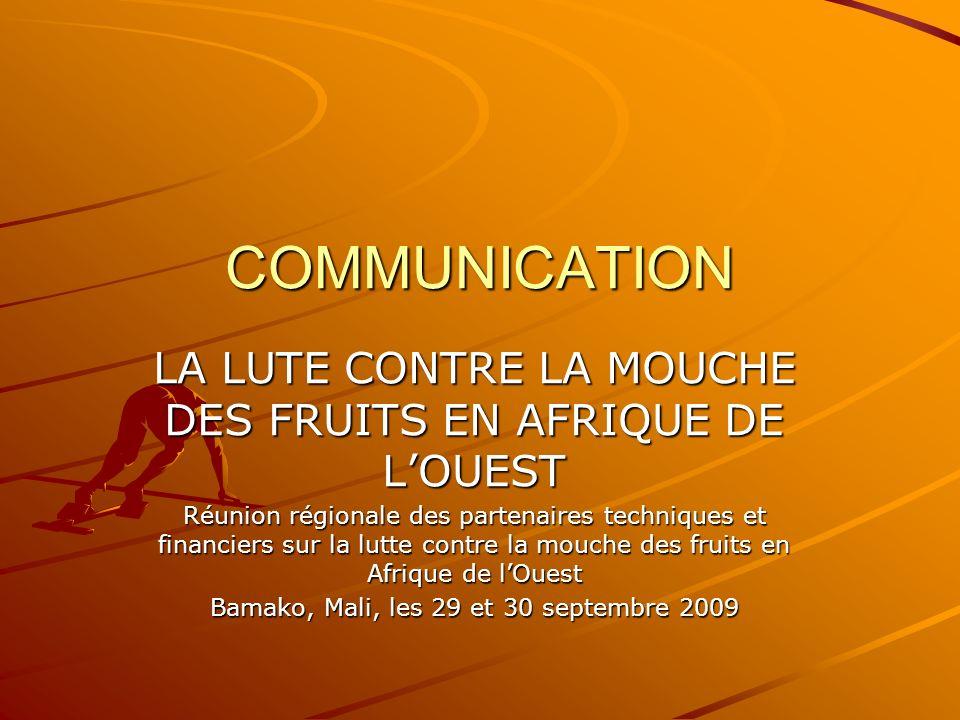 COMMUNICATION LA LUTE CONTRE LA MOUCHE DES FRUITS EN AFRIQUE DE L'OUEST.