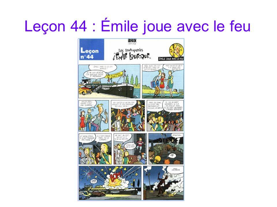 Leçon 44 : Émile joue avec le feu