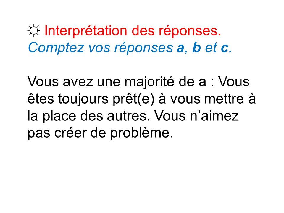 ☼ Interprétation des réponses.