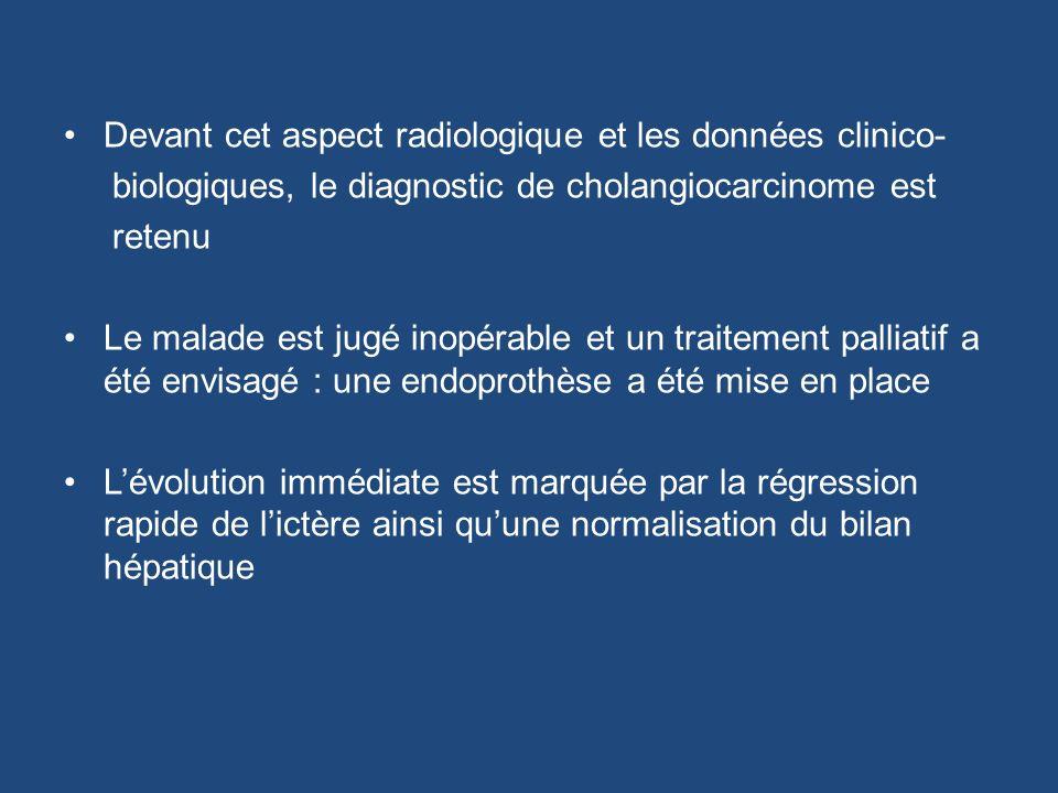 Devant cet aspect radiologique et les données clinico-
