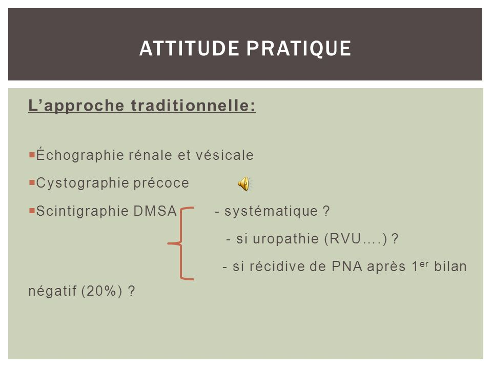 ATTITUDE PRATIQUE L'approche traditionnelle: