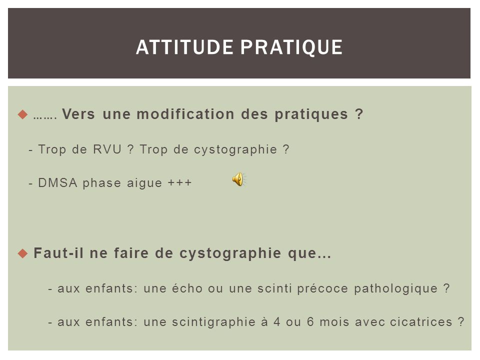 ATTITUDE PRATIQUE ……. Vers une modification des pratiques