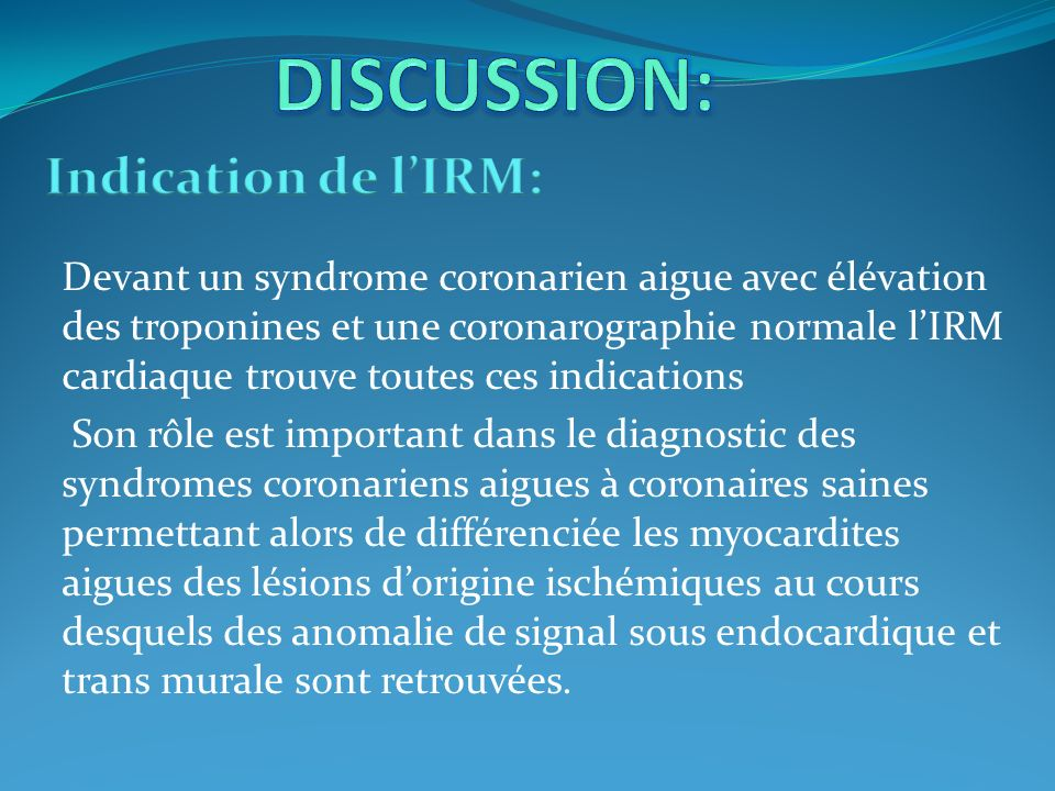 DISCUSSION: Indication de l'IRM: