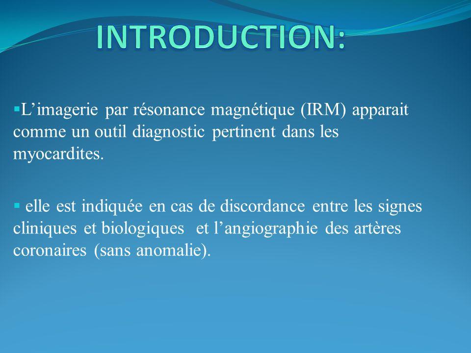 INTRODUCTION: L'imagerie par résonance magnétique (IRM) apparait comme un outil diagnostic pertinent dans les myocardites.