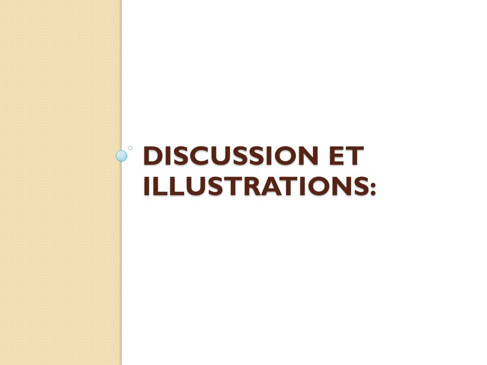 Discussion et illustrations: