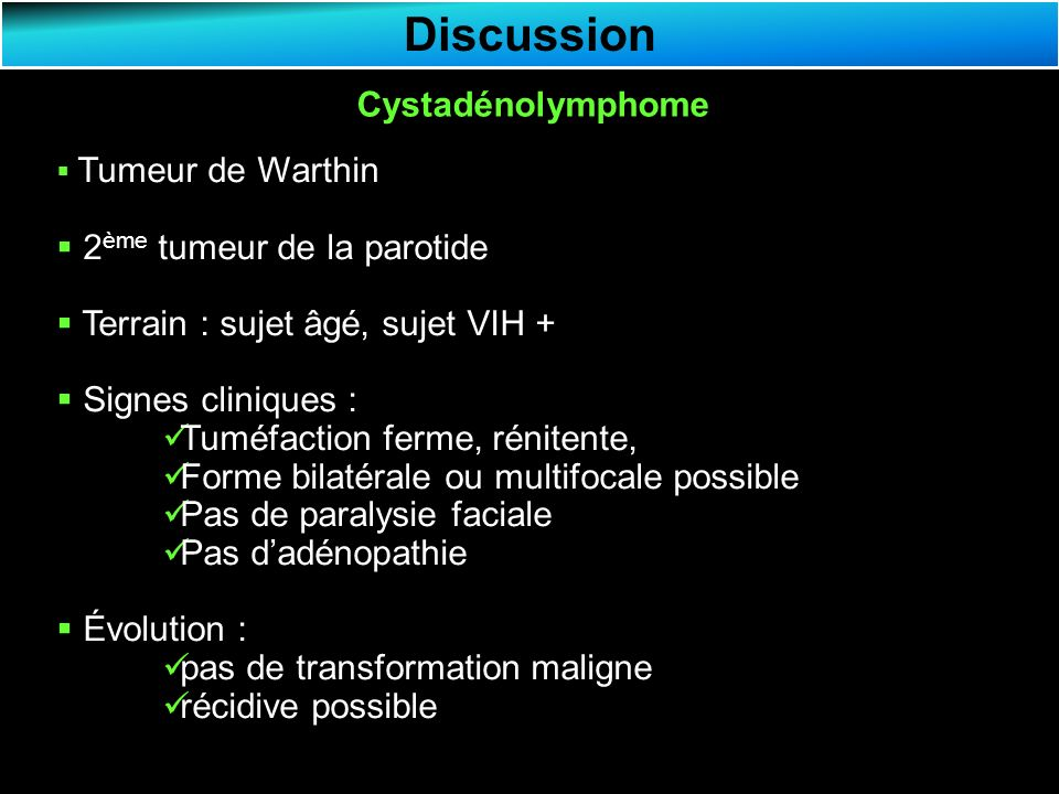 Discussion Cystadénolymphome 2ème tumeur de la parotide