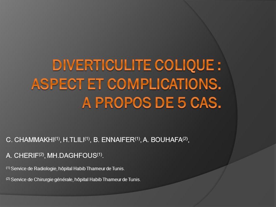 DIVERTICULITE COLIQUE : ASPECT ET COMPLICATIONS. A PROPOS DE 5 CAS.