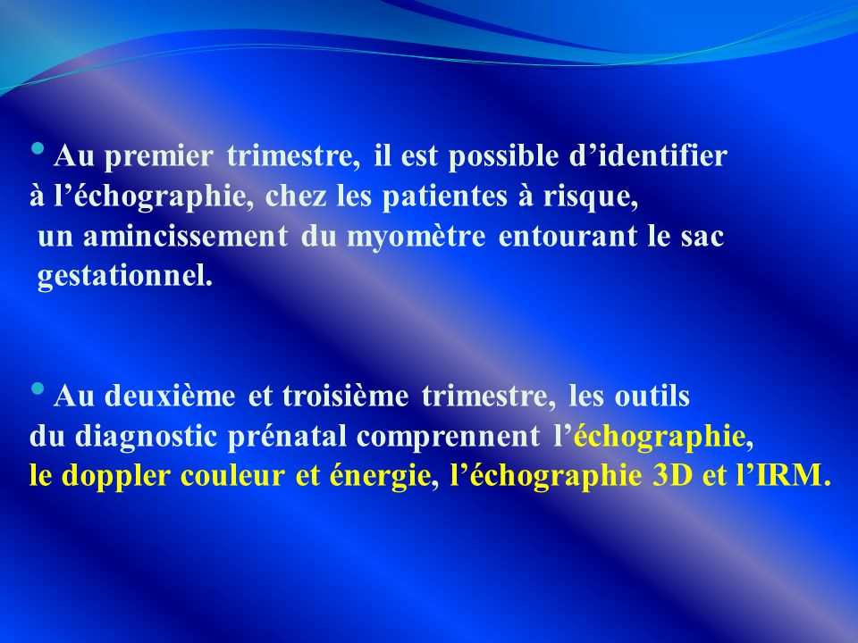 Au premier trimestre, il est possible d'identifier