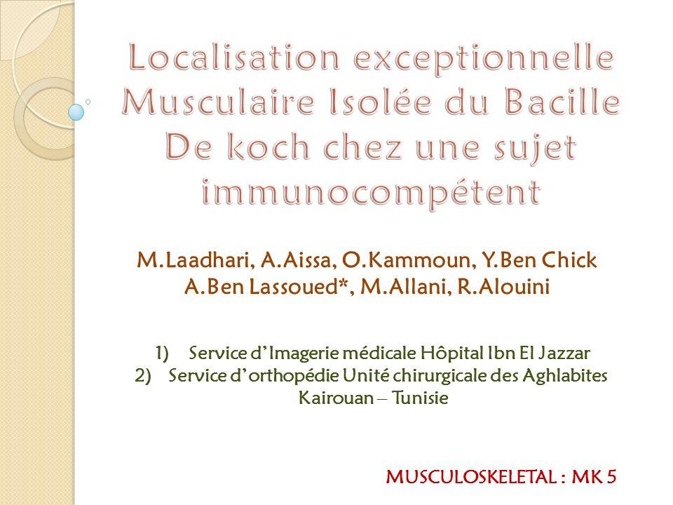 Localisation exceptionnelle Musculaire Isolée du Bacille