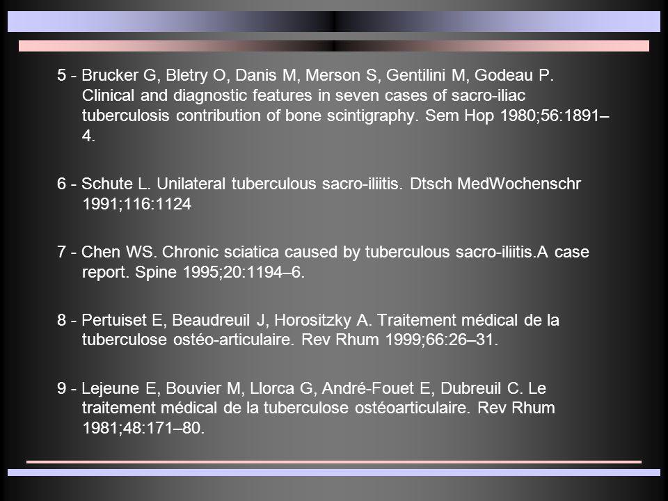 5 - Brucker G, Bletry O, Danis M, Merson S, Gentilini M, Godeau P