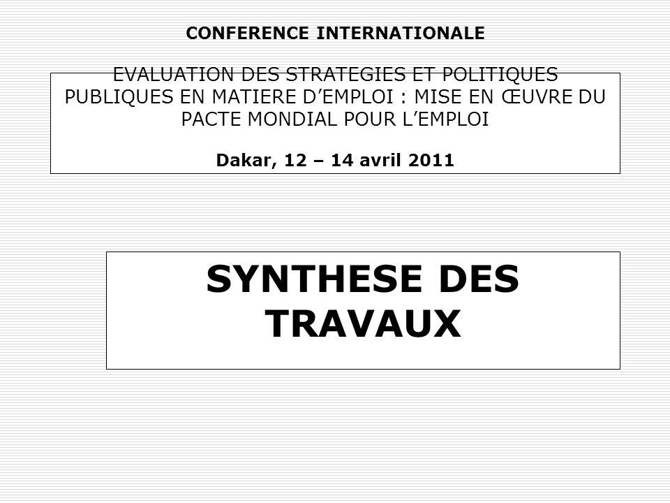 CONFERENCE INTERNATIONALE EVALUATION DES STRATEGIES ET POLITIQUES PUBLIQUES EN MATIERE D'EMPLOI : MISE EN ŒUVRE DU PACTE MONDIAL POUR L'EMPLOI Dakar, 12 – 14 avril 2011