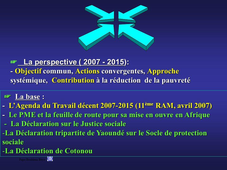 ☞ La perspective ( 2007 - 2015): - Objectif commun, Actions convergentes, Approche systémique, Contribution à la réduction de la pauvreté