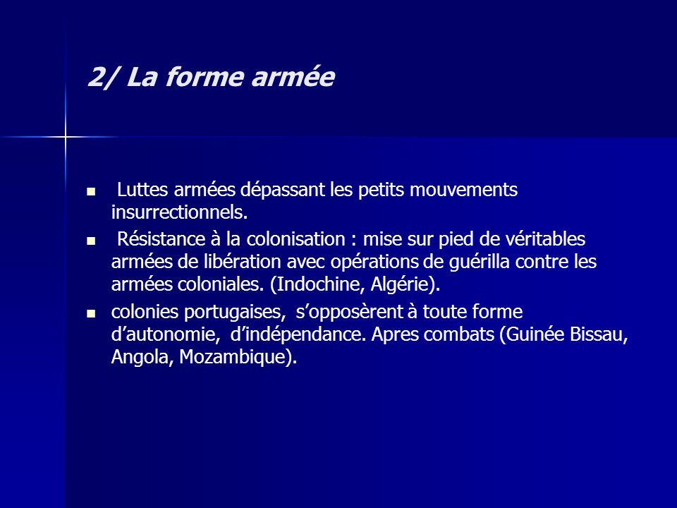 2/ La forme armée Luttes armées dépassant les petits mouvements insurrectionnels.