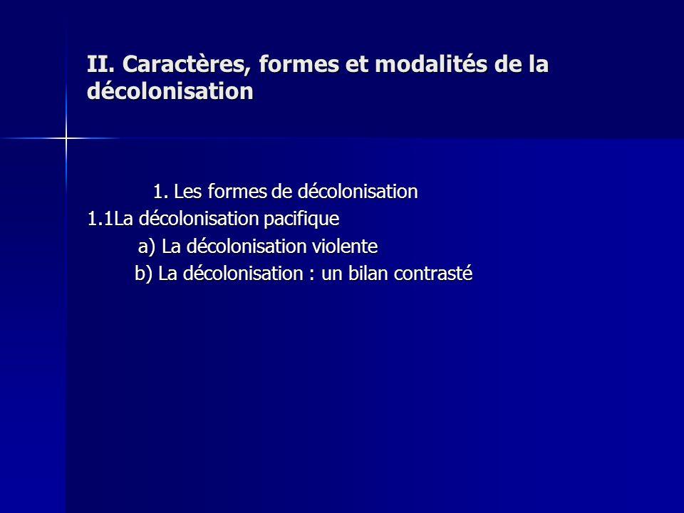 II. Caractères, formes et modalités de la décolonisation