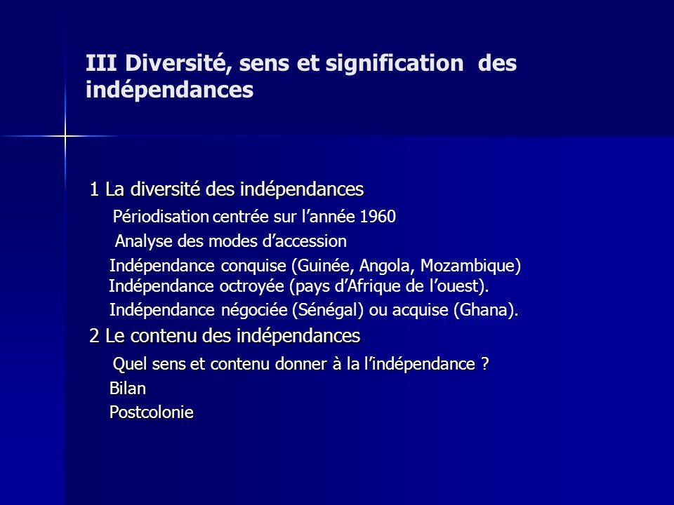 III Diversité, sens et signification des indépendances
