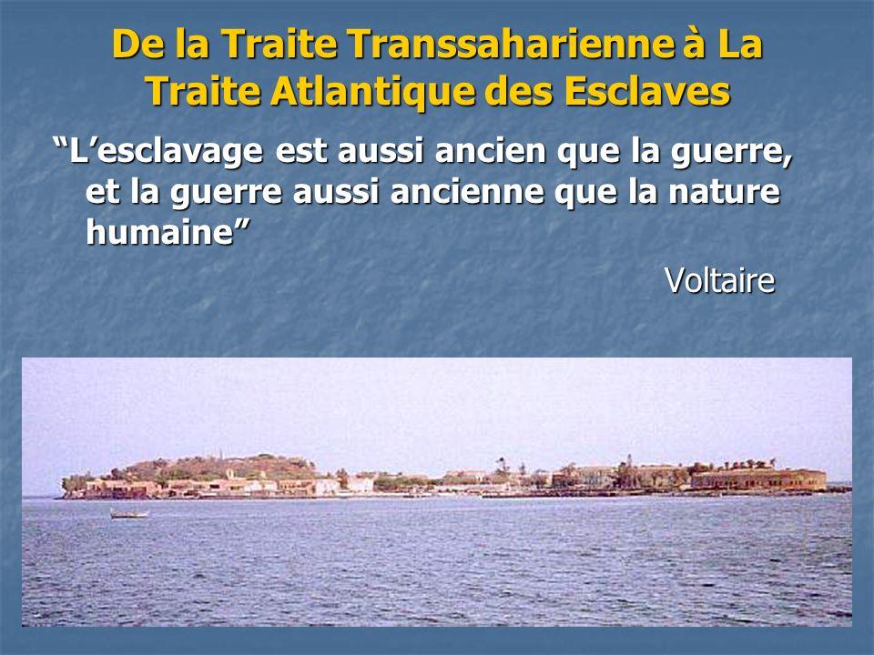 De la Traite Transsaharienne à La Traite Atlantique des Esclaves